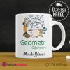 Matematik - Geometri Öğretmeni Kupa Bardak 2