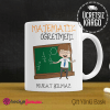 Matematik - Geometri Öğretmeni Kupa Bardak 5